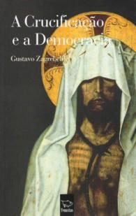 capa A Crucificação e a Democracia