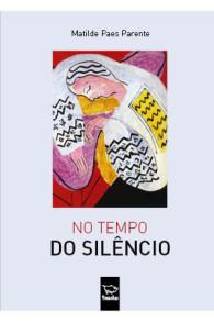 no tempo do silêncio