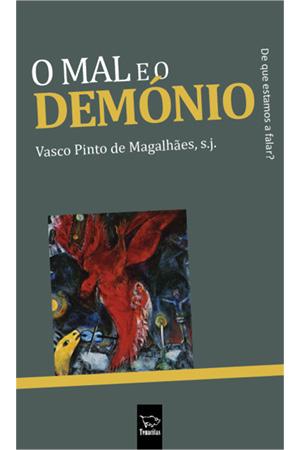 O mal e o demonio – Vasco Pinto de Magalhães – tenacitas