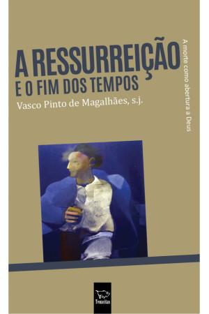 Ressureição – Vasco Pinto Magalhães